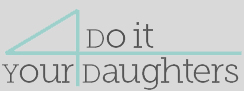 Do It 4 Your Daughters